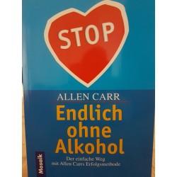 Endlich ohne Alkohol: Der einfache Weg mit Allen Carrs Erfolgsmethode